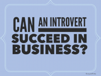 Can the introvert personality succeed in business?