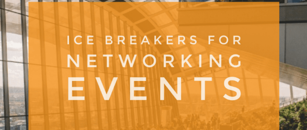 Fun Ice Breakers for Your Next Networking Event