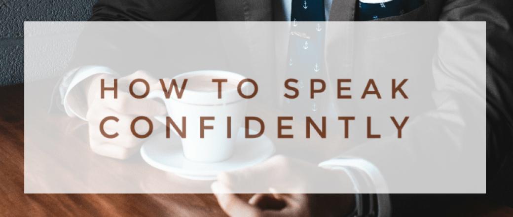 How to Speak Confidently — 5 Phrases to Avoid