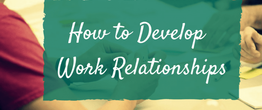 7 Ways to Foster a Working Relationship