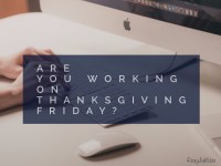 Things to Do If You Have to Go to Work Thanksgiving Friday