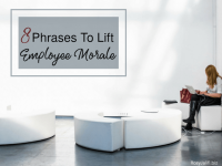 8 Phrases You Should Always Say To Lift Employee Morale