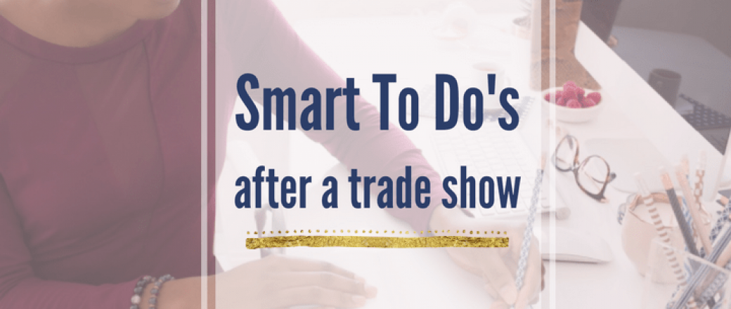 How To Get The Most Out of A Trade Show or Conference