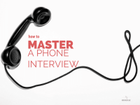 Tips for Mastering the Phone Interview